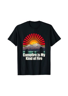 Campfire is My Kind of Fire Camper Hiker Camp Hike Humor T-Shirt