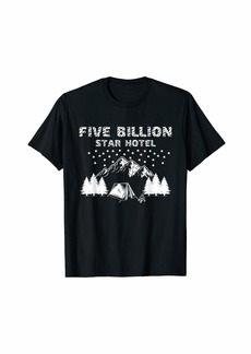 Camper Five Billion Star Hotel Shirt Camping Tee For Outdoor Lover T-Shirt