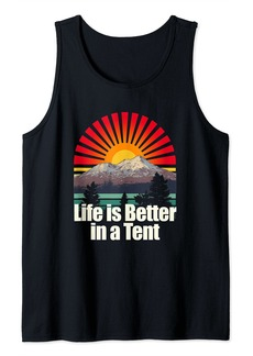 Life is Better in a Tent Camper Outdoor Camp Wild Nature Tank Top