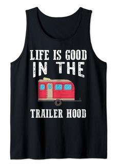 Camper Traveling Camping Car Van Life's Good In The Trailer Hood Tank Top