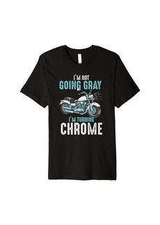 Im not going gray Im turning chrome vintage graphic design Premium T-Shirt