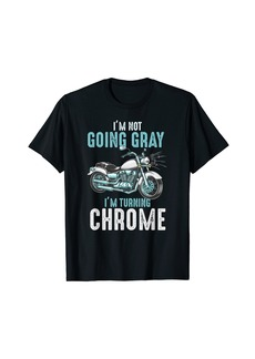 Im not going gray Im turning chrome vintage graphic design T-Shirt