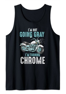 Im not going gray Im turning chrome vintage graphic design Tank Top