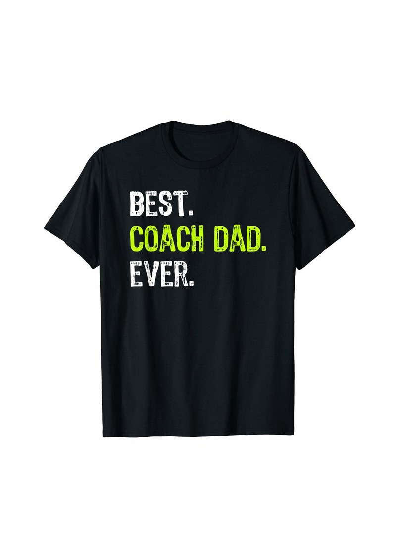 Best COACH DAD Ever Funny Funny Father's Day Gift T-Shirt