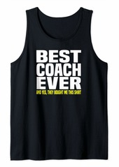 Best Coach Ever Yes They Bought Me This Shirt Coach Gift Tank Top