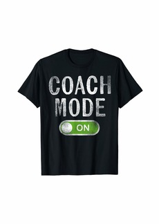 Coach Gifts Coach Mode On Funny Coaching Sport T-Shirt