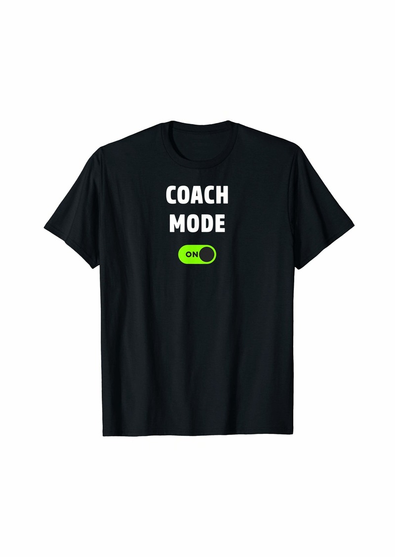 Coach Mode On Funny Gift T-Shirt