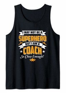 Coach Superhero Coach Coaches Funny Gift idea for men women Tank Top