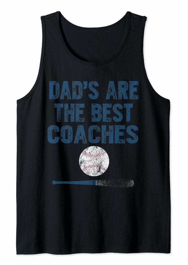 Dad's Are The Best Coaches Baseball Coach Tank Top