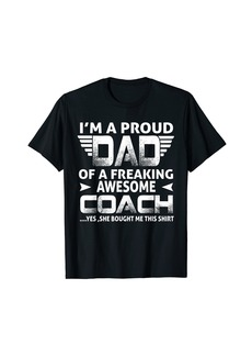 I'm A Proud Dad Of A Freaking Awesome Coach For Father T-Shirt