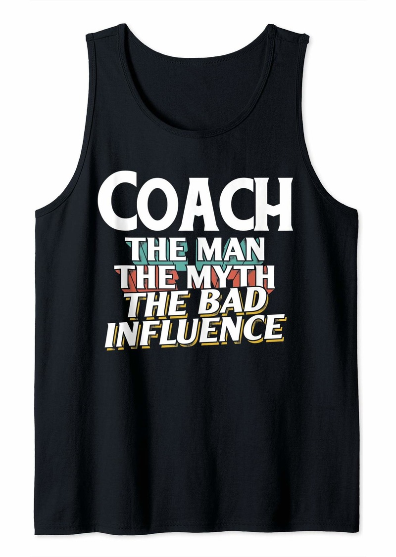 Mens Coach Gift for the Man Myth Bad Influence Grandpa Tank Top