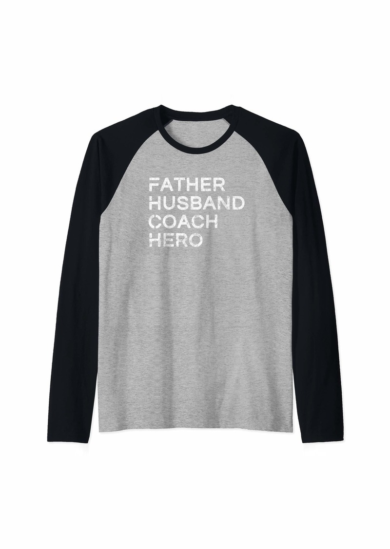 Mens Father Husband Coach Hero Daddy Father's Day Gift Raglan Baseball Tee