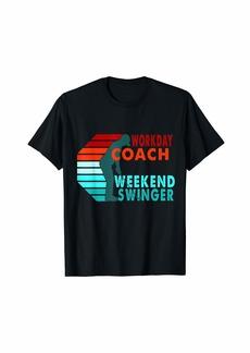 Workday Coach Weekend Swinger Golfer Golfing T-Shirt
