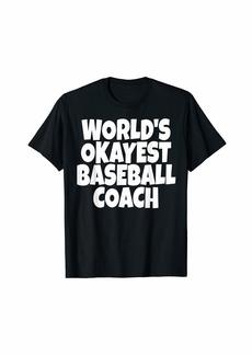 World's Okayest Baseball Coach Lead Mentor Coaching T-Shirt