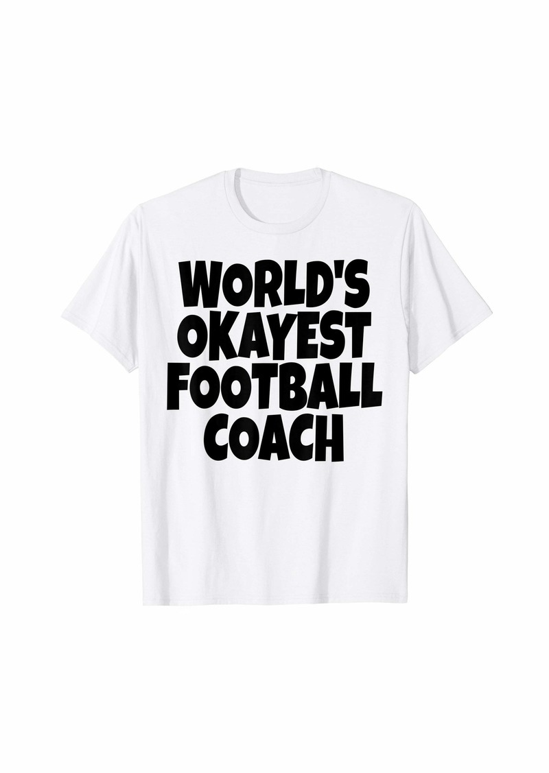 World's Okayest Football Coach Lead Mentor Coaching  T-Shirt