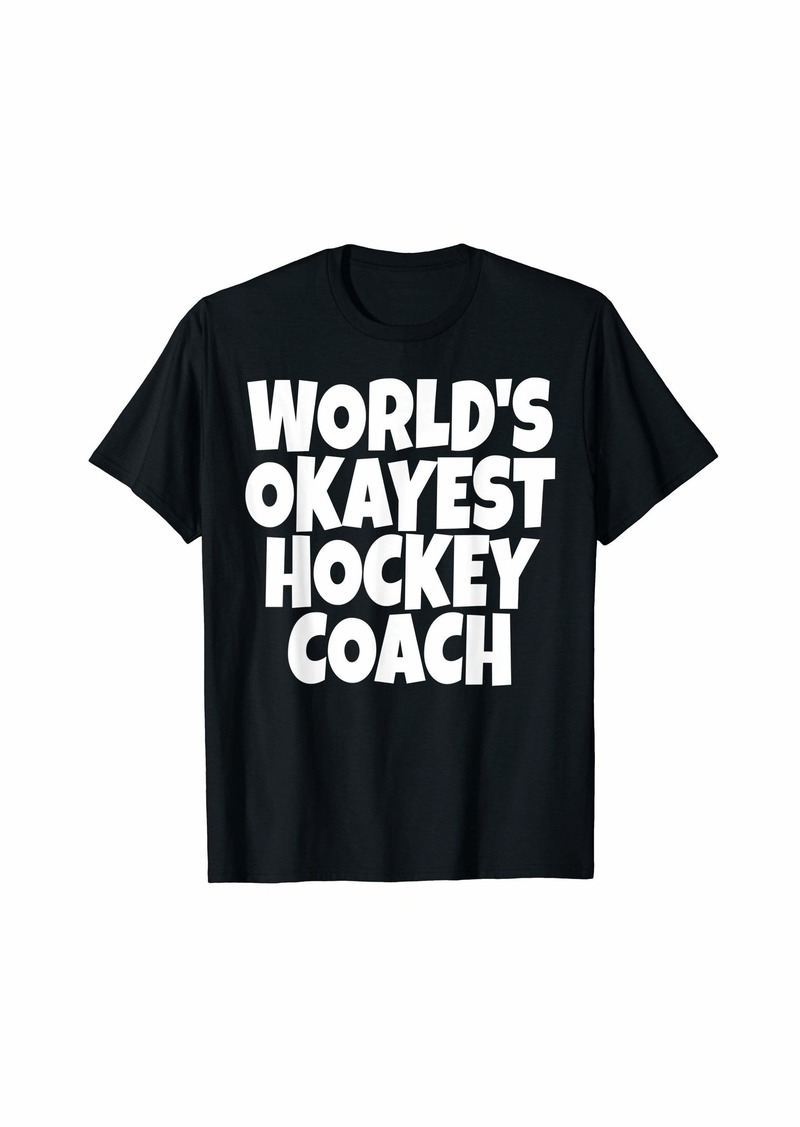 World's Okayest Hockey Coach Lead Mentor Coaching  T-Shirt