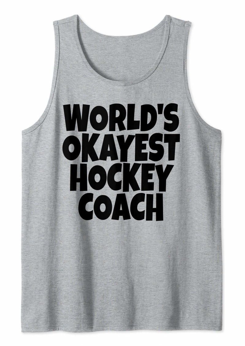 World's Okayest Hockey Coach Lead Mentor Coaching  Tank Top