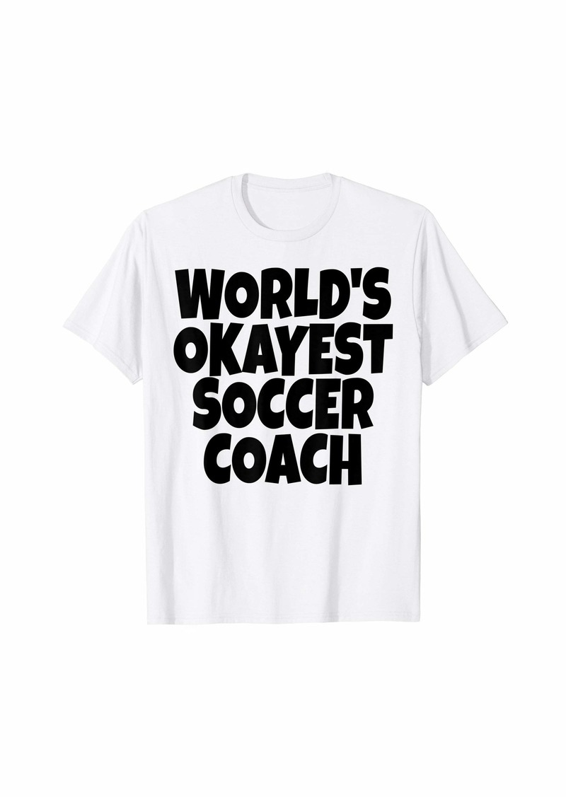 World's Okayest Soccer Coach Lead Mentor Coaching  T-Shirt