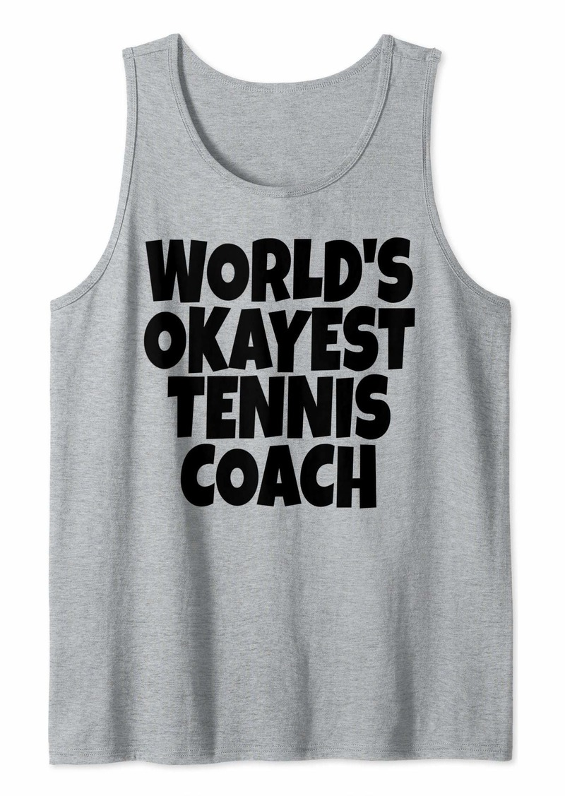 World's Okayest Tennis Coach Lead Mentor Coaching  Tank Top