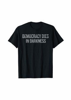 Democracy Dies In Darkness Halloween Christmas Funny T-Shirt