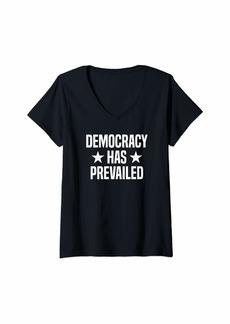Womens Democracy Has Prevailed V-Neck T-Shirt