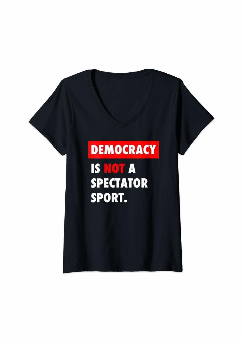Womens Democracy is NOT a Spectator Sport V-Neck T-Shirt