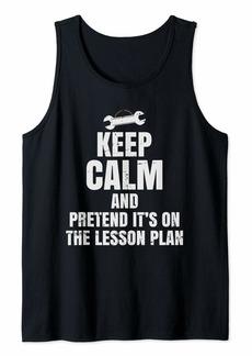 Diesel Auto Mechanics Teacher - Pretend It's On The Lesson Plan Tank Top