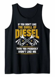 Diesel Mechanic - Don't Like The Smell Of Diesel Tank Top