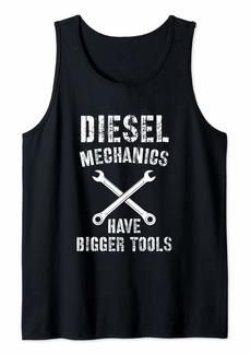 Diesel Mechanic Shirt | Bigger Tools Diesel Mechanics Gift Tank Top