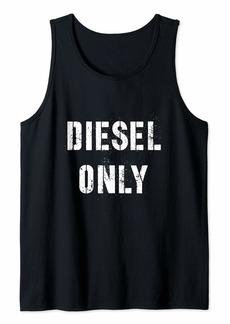 Diesel OnlyFunny Diesel Truck Mechanic No Gas  Tank Top