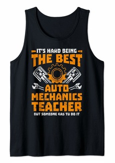 Diesel Hard Being The Best Auto Mechanics Teacher Tank Top