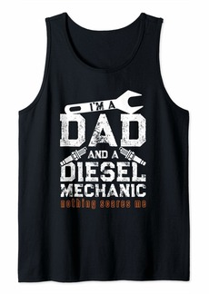I'm a Dad and a Diesel Mechanic Funny Fathers Mechanic Gift Tank Top