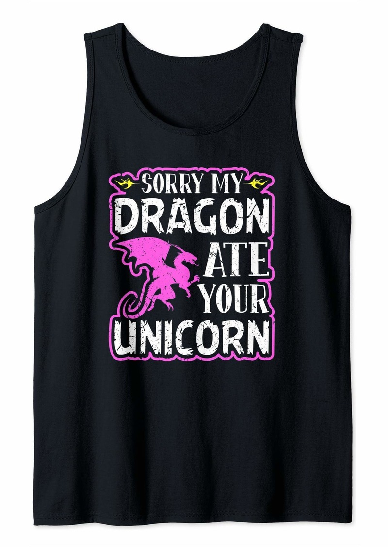 Funny Sorry My Dragon Ate Your Unicorn Tank Top