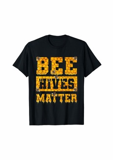 Bee Hives Matter Climate Change Earth Day T-Shirt