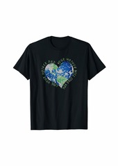 Earth Day Love Your Mother Heart Earth Climate Conservation T-Shirt