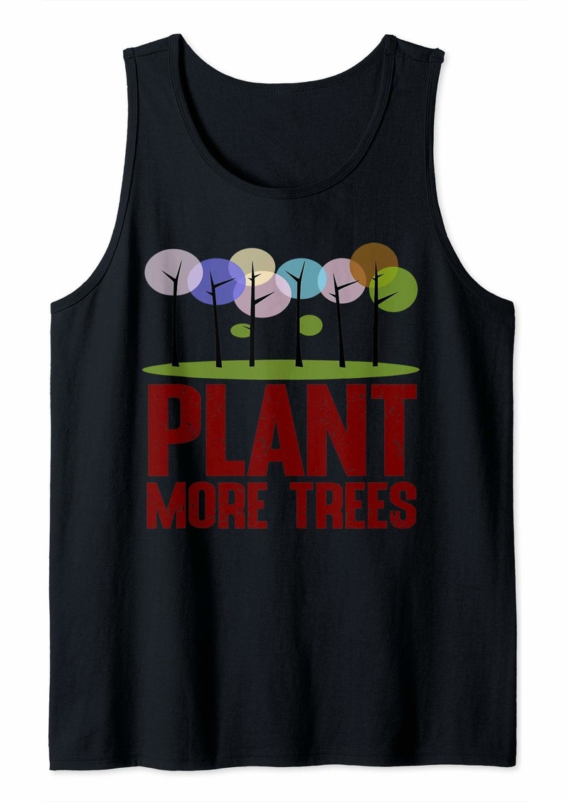 Earth Day Plant More Trees Tank Top