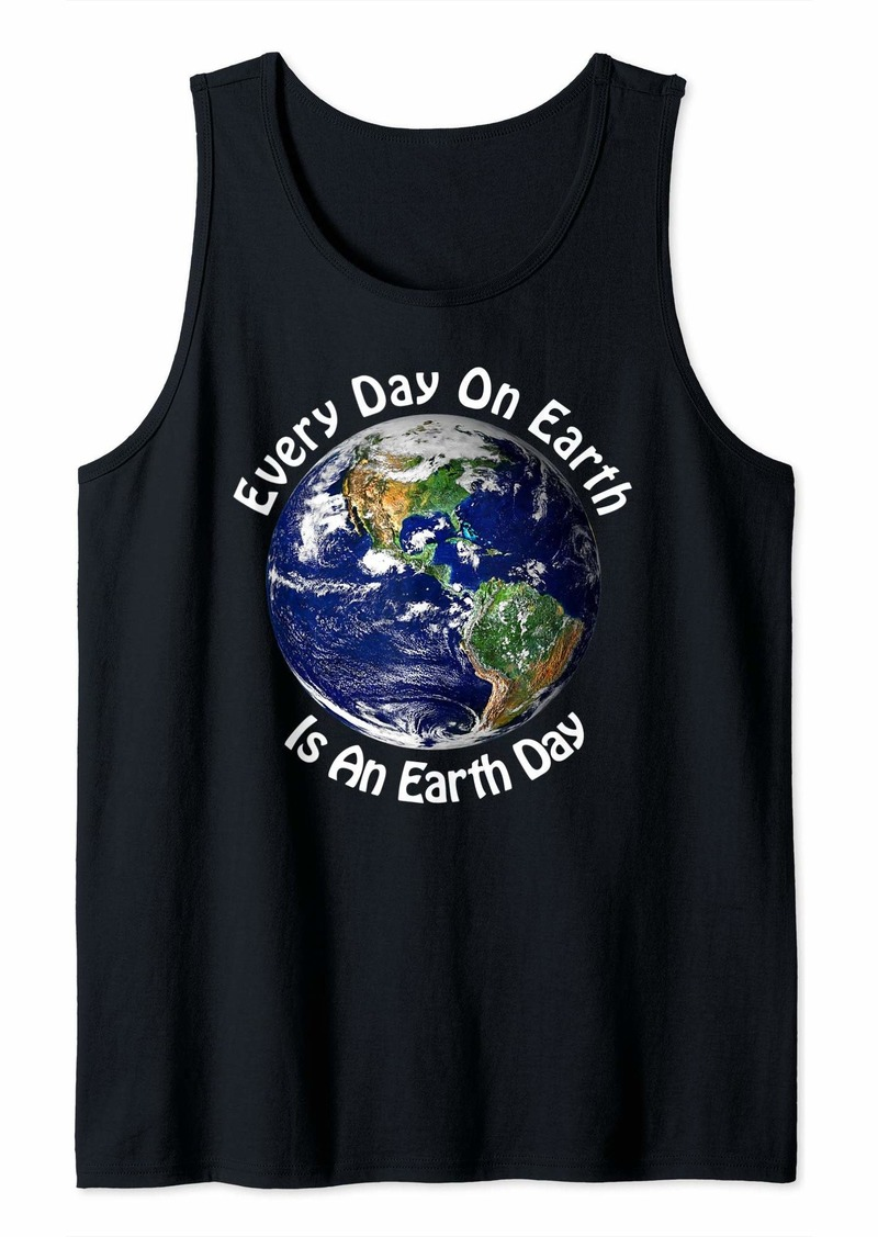 Every Day On Earth Is An Earth Day - Environmental Tank Top