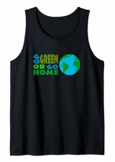 Go Green Happy Earth Day Gift Green Energy Lovers Tank Top