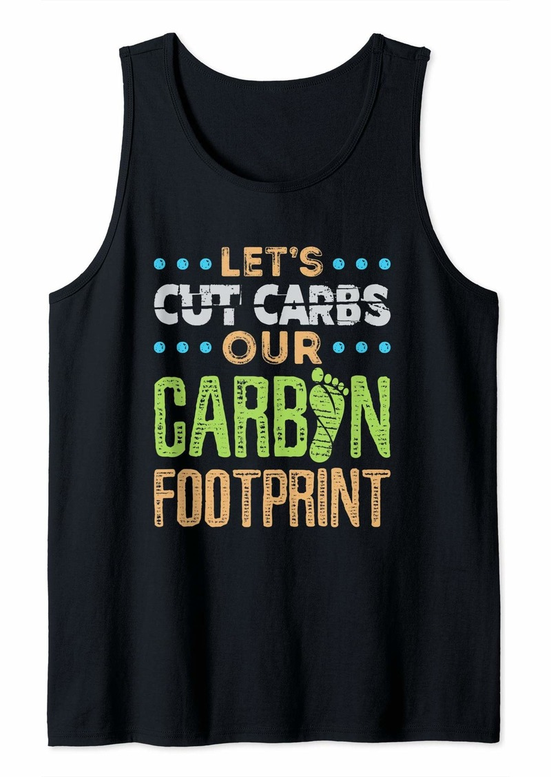 Earth Green Global Warming Let's Cut Carbs Our Carbon Footprint  Tank Top