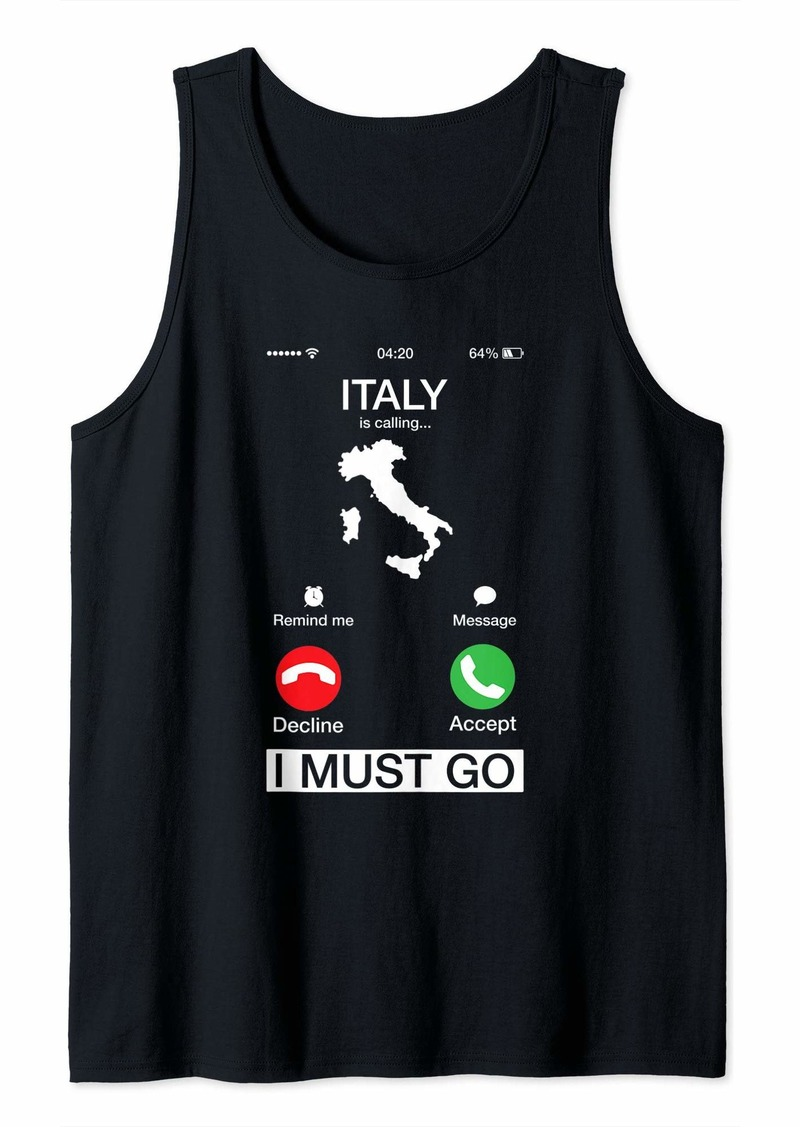 Earth Italy Is Calling And I Must Go Funny Phone Screen Cool Gift Tank Top