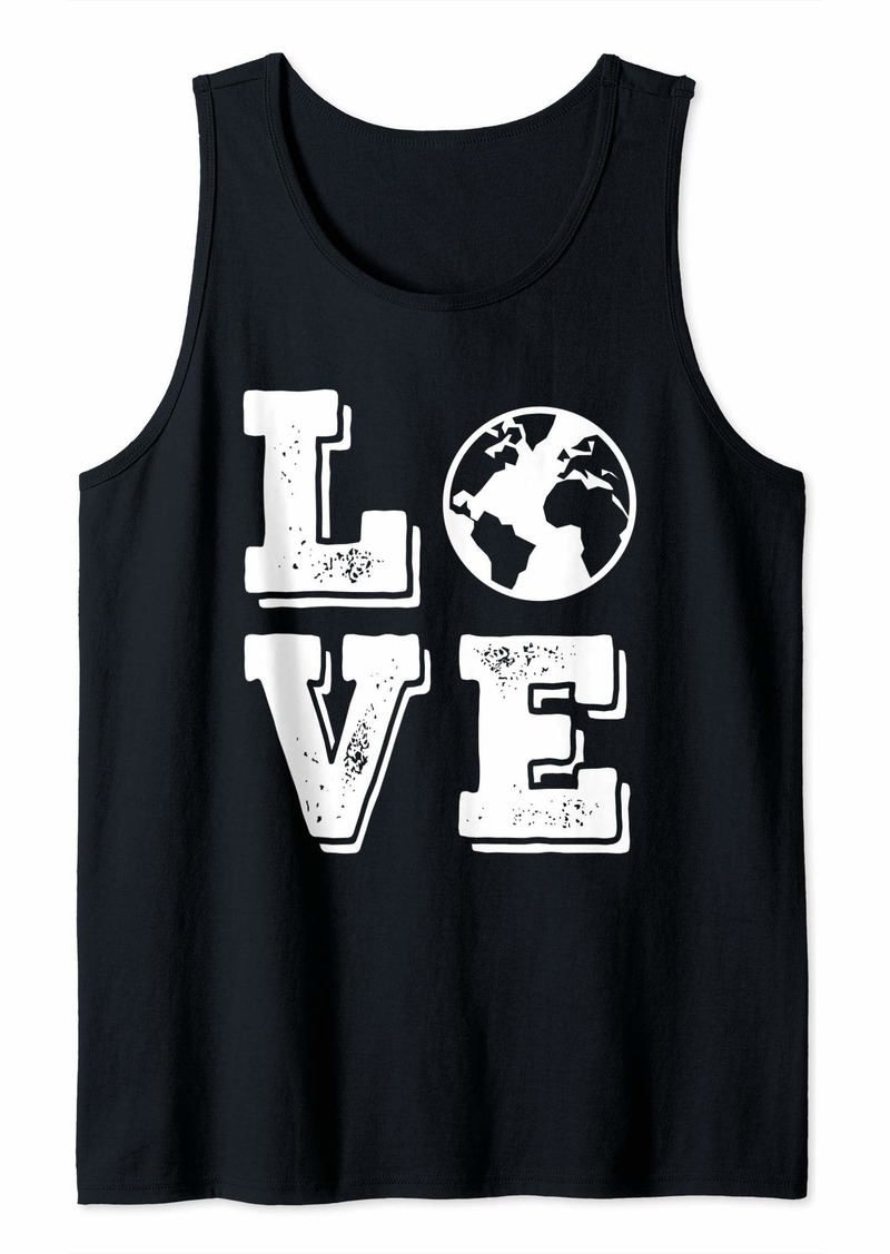 Love Earth Day Climate Change Environmentalist Activist Tank Top