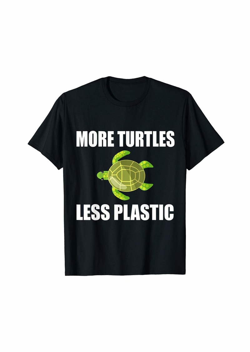 More Turtles Less Plastic save sea Turtles Earth Day Gift T-Shirt