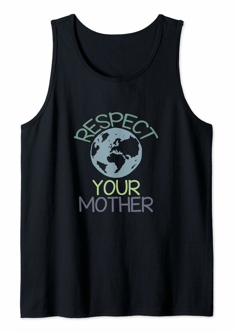Respect Your Mother Earth Day T-Shirt Tank Top
