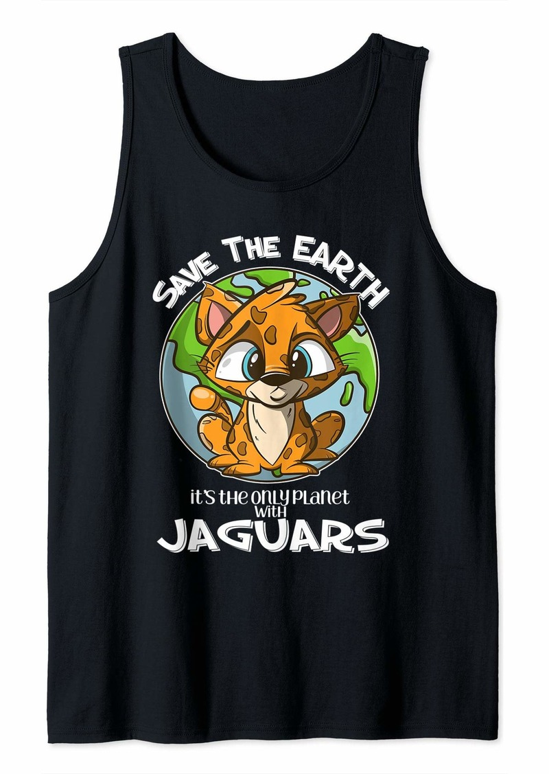 Save the Earth It's the Only Planet With Jaguars Cute Jaguar Tank Top