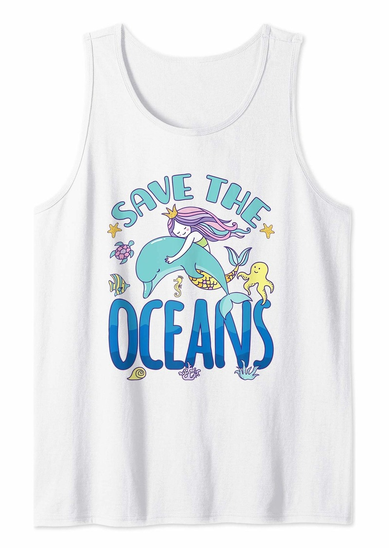 Save The Oceans - Mermaid And Dolphin - Earth Day Tank Top