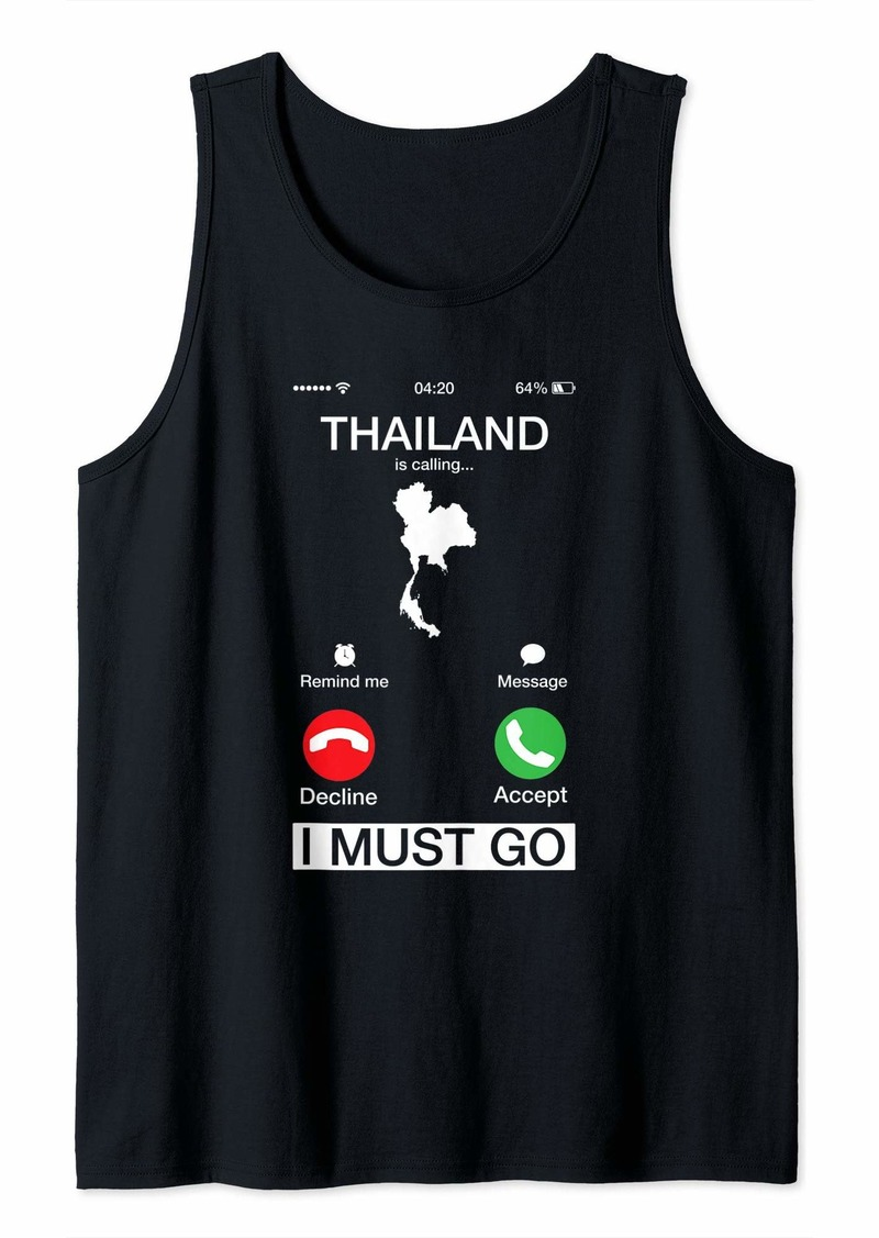 Earth Thailand Is Calling And I Must Go Funny Phone Screen Gift Tank Top