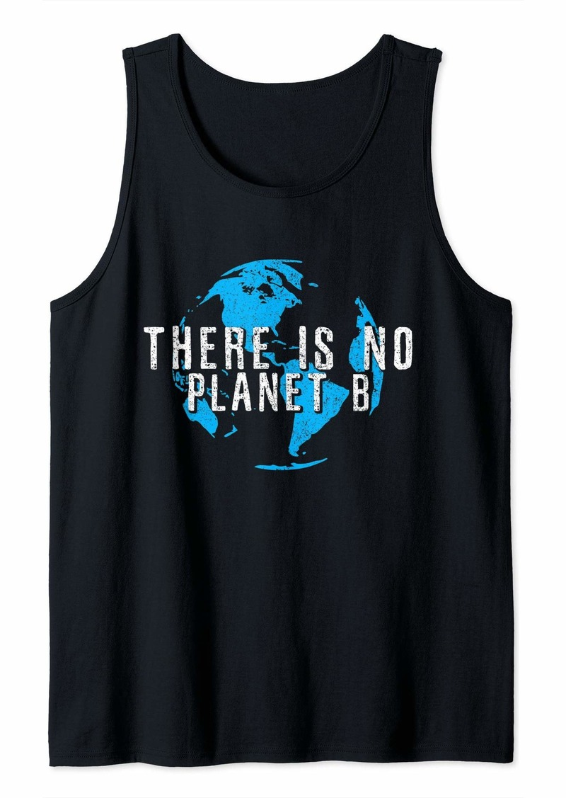 There Is No Planet B - Earth Day Environmental Nature Lover Tank Top