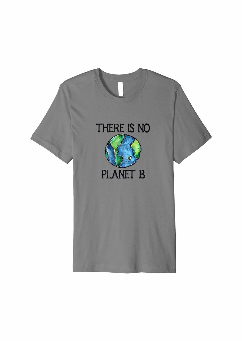 There is no planet B earth day watercolor  Premium T-Shirt