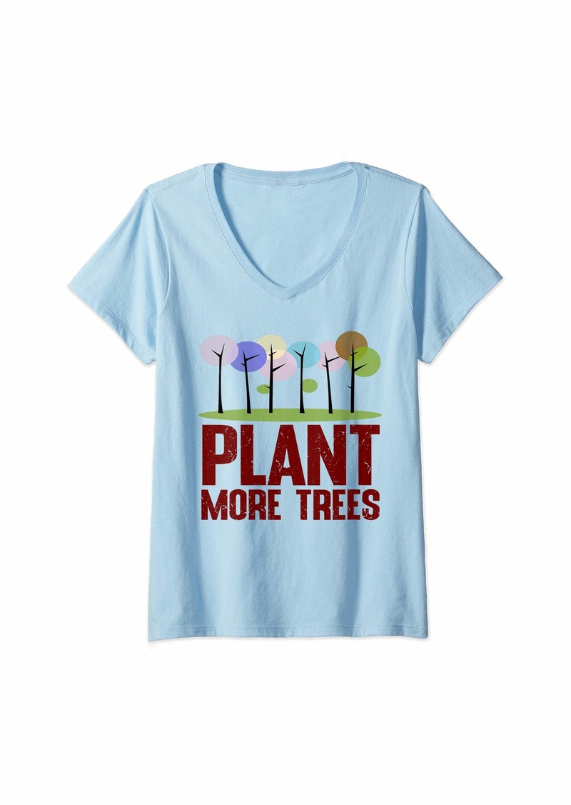 Womens Earth Day Plant More Trees V-Neck T-Shirt