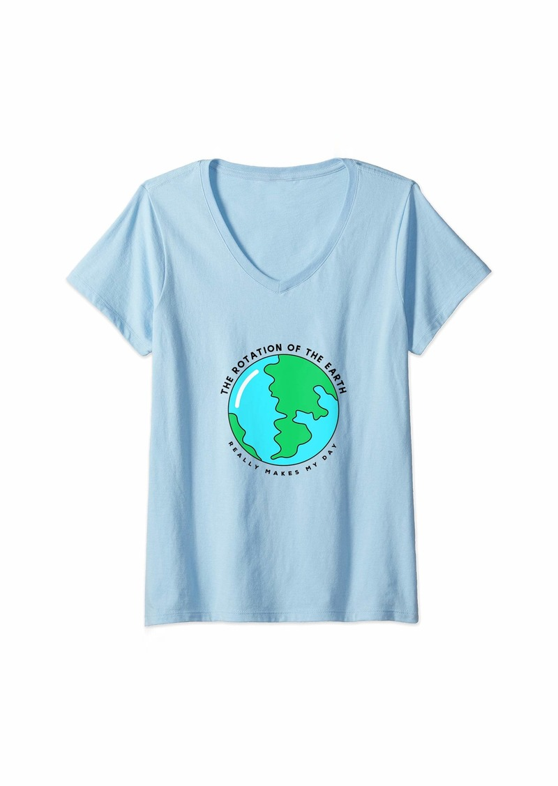 Womens Rotation Of The Earth Makes My Day - Funny Science Teacher V-Neck T-Shirt
